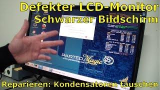 Defekten LCD TFT Monitor reparieren - Schwarzer Bildschirm