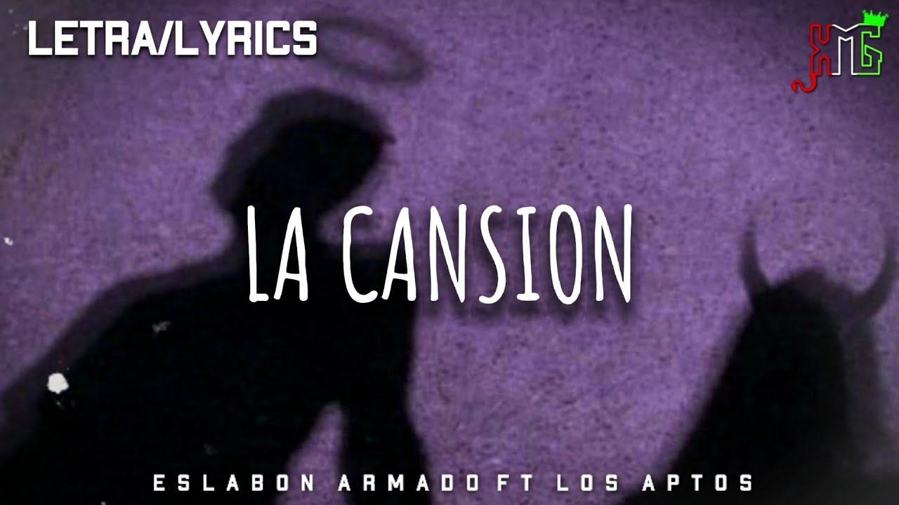 (LETRA) La Cansion❌Eslabon Armado Ft Los Aptos (Cover)