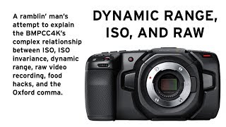BMPCC4K | DYNAMIC RANGE PART 1 | RELATIONSHIP BETWEEN ISO AND RAW | LOW NATIVE ISO