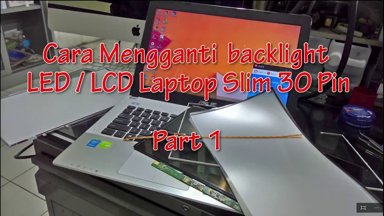 Tutorial Mengganti Backlight Atau Lampu Led Laptop Part1 Penyebab