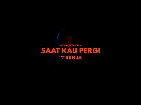 Senja - Saat Kau Pergi (Official Lyric Video)