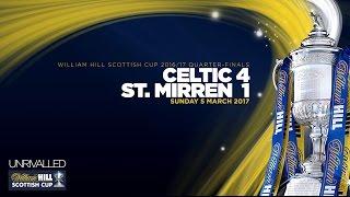Celtic 4 – 1 St. Mirren | William Hill Scottish Cup 2016-17 – Sixth Round