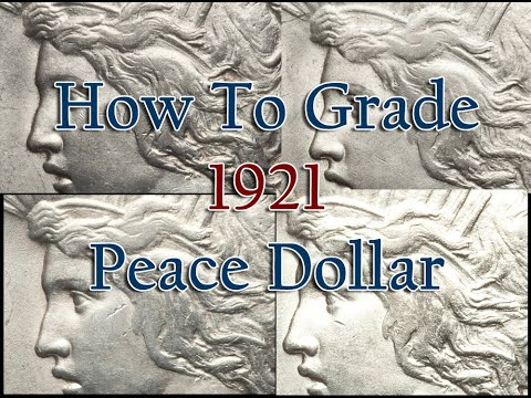 Grading 1921 Peace Dollars - How To Grade 1921 High Relief Peace Dollars