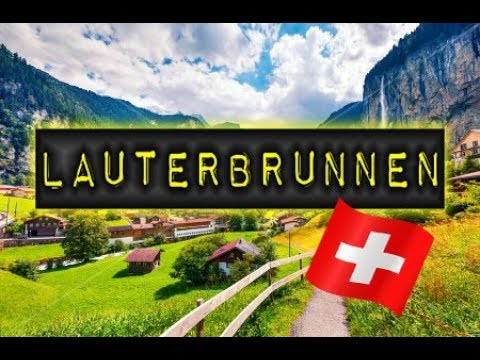 MUST DO TRAVELS : Lauterbrunnen - Switzerland