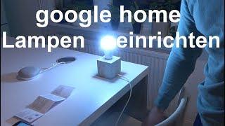 Google home Lampen WIFI LED Lampe Licht einrichten installieren steuern konfigurieren