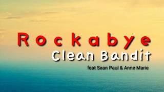 Clean Bandit - Rockabye feat Sean Paul & Anne Marie l Lirik Lagu 2019