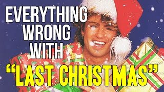 "Everything Wrong With Wham! - ""Last Christmas"""