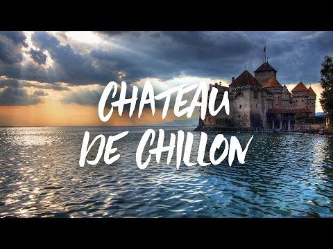 Join Us For A Tour Of Chateau de Chillon in Montreux Switzerland (Chillon Castle)