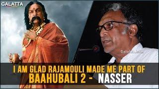 I am glad #Rajamouli made me part of #Baahubali2 -  #Nasser