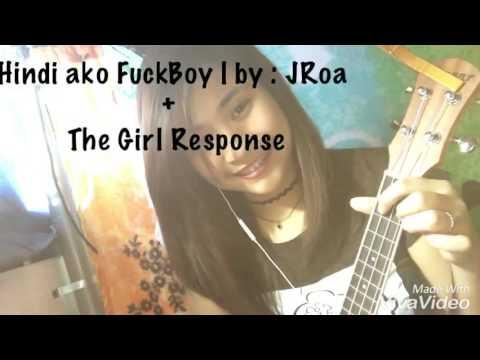 Hindi ako Fuckboy | Jroa + The Girl Response ❤️