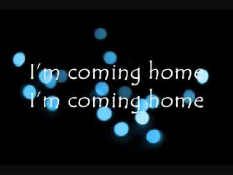 Im Coming Home Lyrics