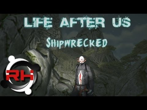 Life After Us: Shipwrecked Playthrough