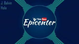 J  Balvin - Hola ( Epicenter )