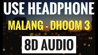 Gambar cover Malang - DHOOM:3 (8D AUDIO SONG) | USE HEADPHONE