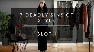 7 Deadly Sins of Style: Sloth