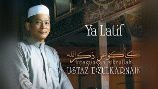 Ustaz Dzulkarnain - Ya Latif (Official Video)