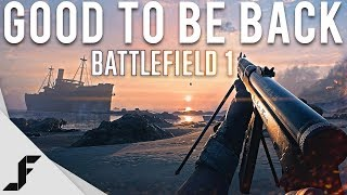 GOOD TO BE BACK - Battlefield 1