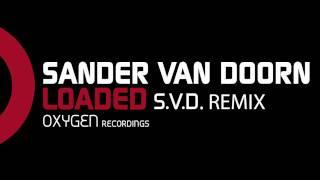 Sander van Doorn - Loaded (S.V.D. Remix)