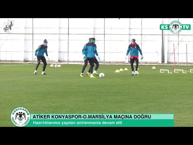 O.Marsilya maçı hazırlıklarımız devam ediyor