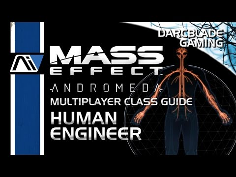 Human Engineer Guide : Mass Effect Andromeda Multiplayer Class Guides