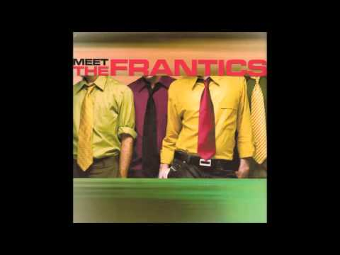 The Frantics - Be There
