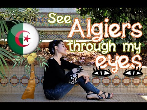 See Algiers through my eyes - Summer 2017 Edition | Mary Gor
