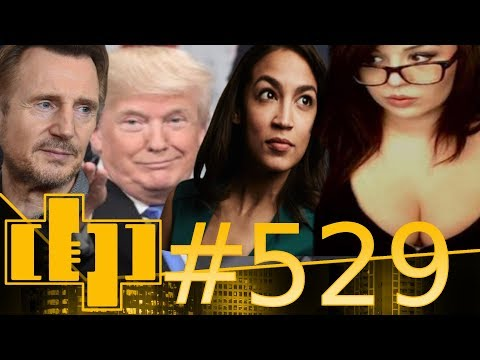 DP #529 | STATE OF THE UNION - LIAM NEESON ADMISSION! - KACEYTRON!