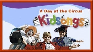 A Day at the Circus part 1 by Kidsongs | Top Kid Songs | PBS Kids | Real Kids | Elephants