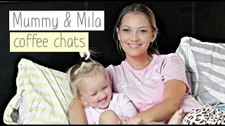COFFEE CHATS WITH MILA - MUMMY & TODDLER CHATS *AUSSIE MUM VLOGGER*