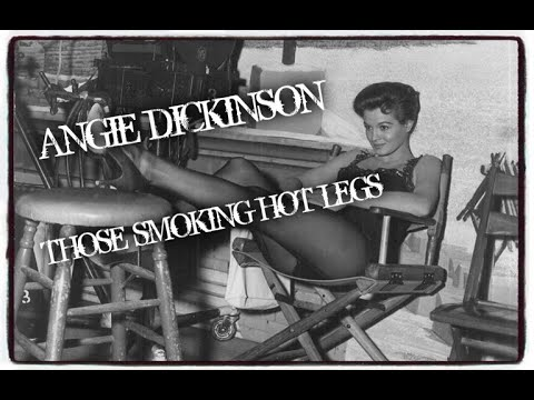 THOSE SMOKING HOT LEGS OF ANGIE DICKINSON