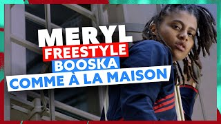 Meryl | Freestyle Booska Comme À La Maison