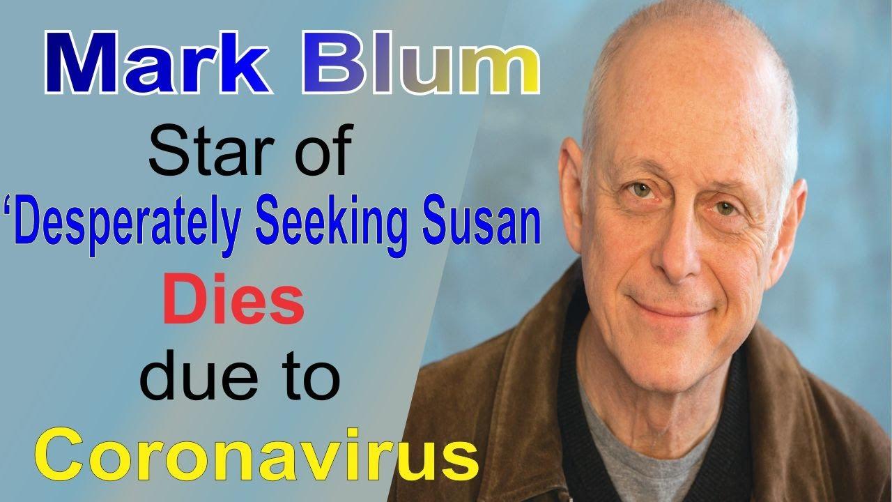 'Desperately Seeking Susan' star Mark Blum dead from coronavirus ...
