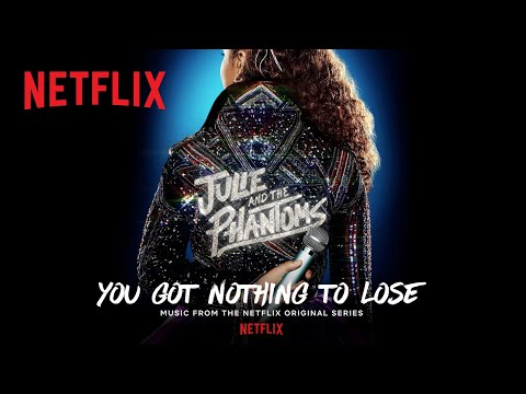 Julie and the Phantoms Cast – You Got Nothing to Lose
