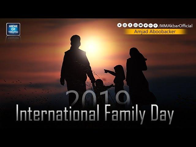International Family Day - 2019 | അന്താരാഷ്ട്ര കുടുംബ ദിനം  | Amjad Aboobacker | Niche of Truth