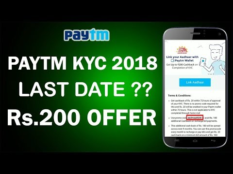 Paytm KYC : 2018 Last Date !! New Promocode for Rs. 200 Cashback !! Latest Paytm KYC Offers !!
