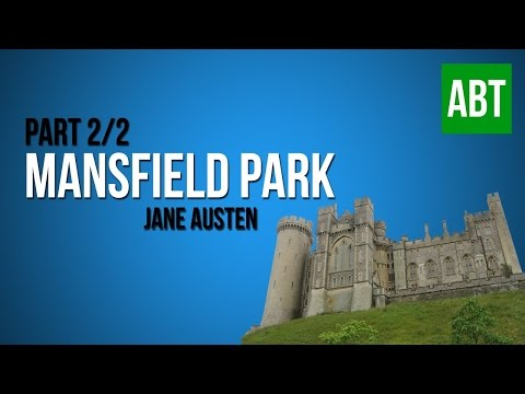 MANSFIELD PARK: Jane Austen - FULL AudioBook: Part 2/2