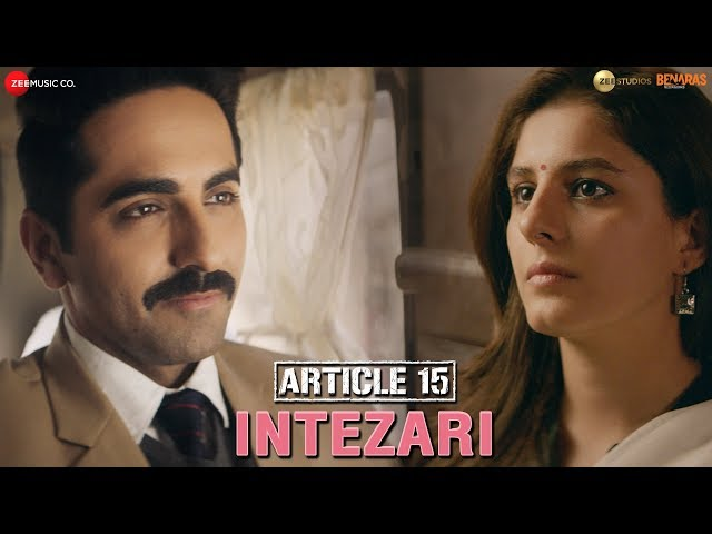 Intezari - Article 15   Ayushmann Khurrana   Armaan Malik   Anurag Saikia   Shakeel Azmi
