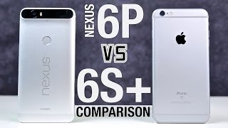 Nexus 6P vs iPhone 6S Plus Full Comparison!
