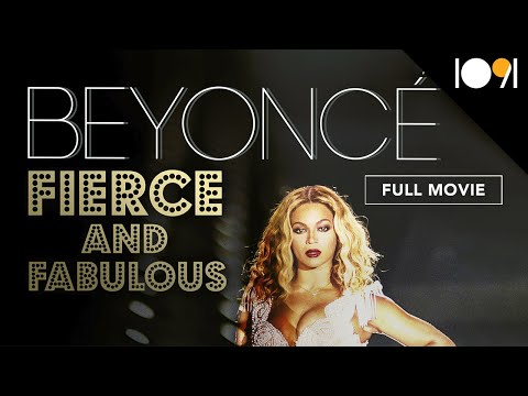 Beyoncé: Fierce and Fabulous (FULL DOCUMENTARY)