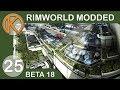 RimWorld Beta 18 Modded | INNER DEFENSE - Ep. 25 | Let's Play RimWorld Beta 18 Gameplay