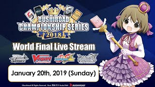 Bushiroad Championship Series 2018 World Finals