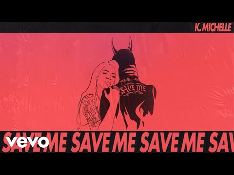 K. Michelle – Save Me