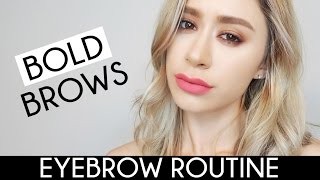 HOW TO GET BOLD BROWS | Updated eyebrow routine