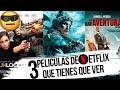 3 Peliculas Que Deberias ver en Netflix 2018