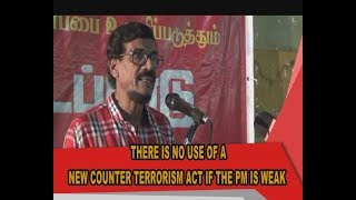 """""""There is no use of a new counter terrorism acts if the Prime Minister is weak"""" - Tilvin Silva"""