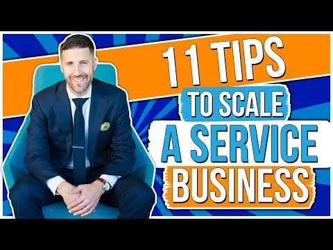 How To Scale A Service Business (11 Tips)