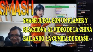 SMASH JUEGA CON UN FLAMER Y MIRA EL VIDEO DE LA CHINA | DOTA...