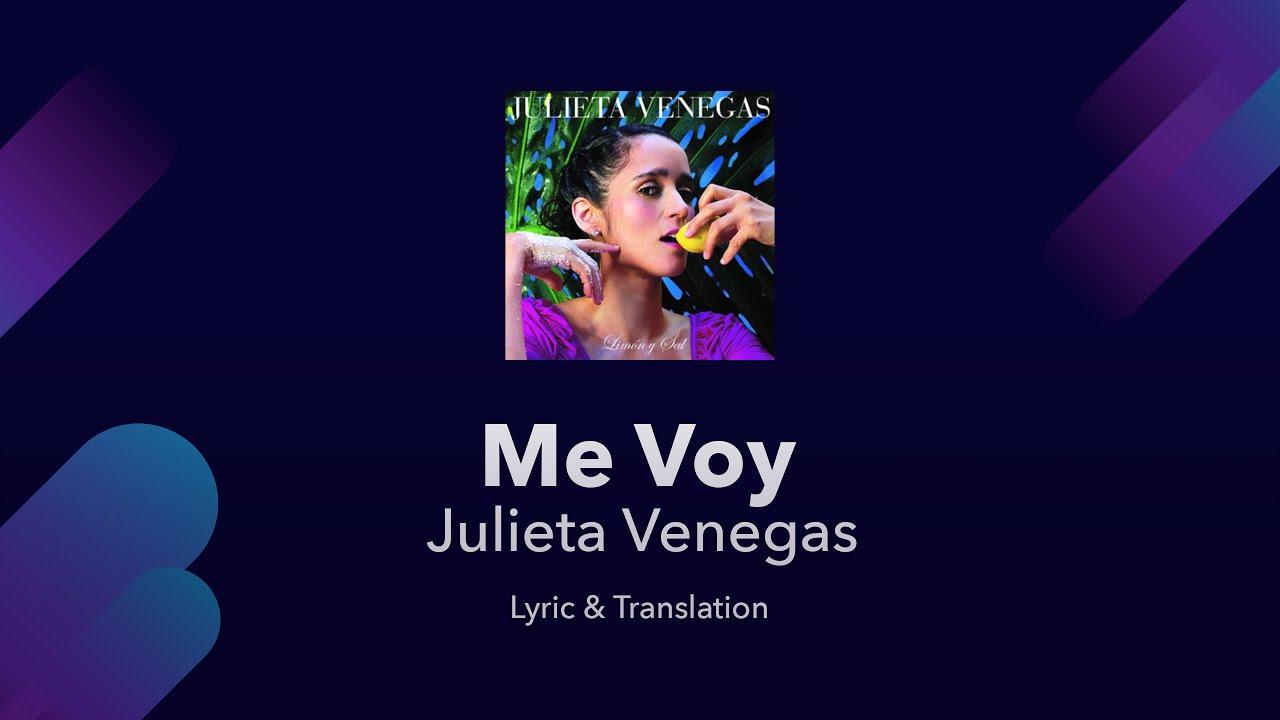 Julieta Venegas Me Voy Lyrics English And Spanish Translation