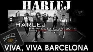 Harlej - Viva, Viva Barcelona