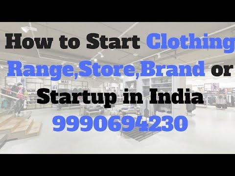 How to Start Clothing Range,Store,Brand or Startup